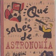 Libros de segunda mano: QUE SABES DE ASTRONOMIA. ROBIN KERROD. 2000 RADICAL. EDICIONES B. Lote 119114927