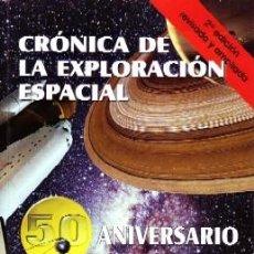 Libros de segunda mano: CRONICA DE LA EXPLORACION ESPACIAL. GOMEZ ROLDAN, ANGEL. AST-011. Lote 156597138