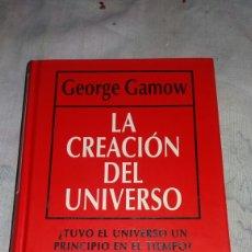 Libros de segunda mano: LA CREACIÓN DEL UNIVERSO DE GEORGE GAMOW. Lote 119876408