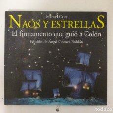 Libros de segunda mano: NAOS Y ESTRELLAS EQUIPO SIRIUS, MANUEL CRUZ, 2006. ENCUADERNACIÓN DE TAPA DURA. CONDICIÓN: MUY BIEN. Lote 120208195