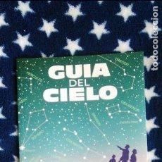 Libros de segunda mano: GUIA DEL CIELO- PARA LA OBSERVACIÓN A SIMPLE VISTA DE CONSTELACIONES Y PLANETAS.... Lote 120803655
