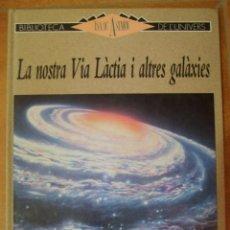 Libros de segunda mano: LA NOSTRA VIA LÀCTIA I ALTRES GALÀXIES ISAAC ASIMOV BIBLIOTECA DE L'UNIVERS CRUÏLLA 32P 320G. Lote 121858883