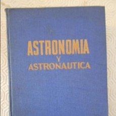 Libros de segunda mano: ASTRONOMIA Y ASTRONAUTICA. POR FEDERICO ARMENTER DE MONASTERIO. GASSO HERMANOS EDITORES, 1ª EDICION,. Lote 122288499