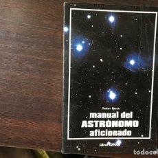 Libros de segunda mano: MANUAL DEL ASTRÓNOMO AFICIONADO. DETLEV BLOCK. Lote 126073108