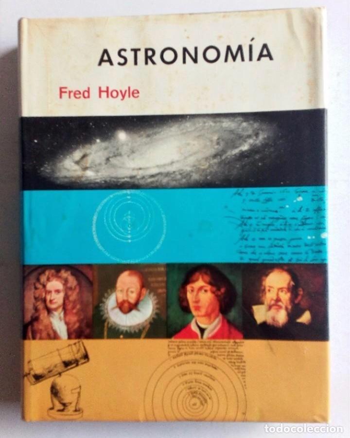 ASTRONOMÍA FRED HOYLE. EDICIONES DESTINO, 1967. 1ª EDICIÓN. (Libros de Segunda Mano - Ciencias, Manuales y Oficios - Astronomía)