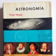Libros de segunda mano: ASTRONOMÍA FRED HOYLE. EDICIONES DESTINO, 1967. 1ª EDICIÓN.. Lote 126300083