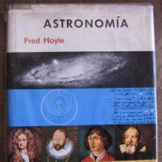 Libros de segunda mano: ASTRONOMÍA. FRED HOYLE. 1ª EDICIÓN, MARZO 1967. EDICIONES DESTINO. TAPA DURA, 316 PGS. SOBRECUBIERTA. Lote 126324191