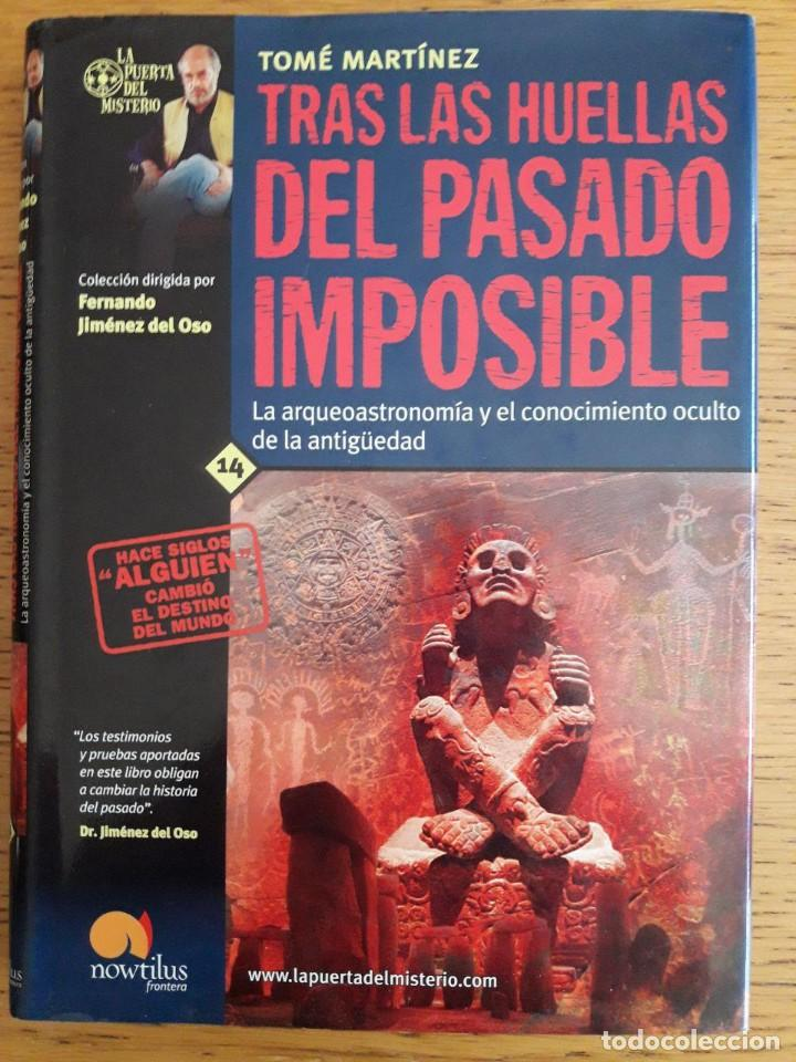 TRAS LAS HUELLAS DEL PASADO IMPOSIBLE / TOME MARTINEZ / EDI. NOWTILUS / 1ª EDICION 2003 (Libros de Segunda Mano - Ciencias, Manuales y Oficios - Astronomía)