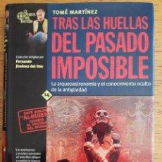 Libros de segunda mano: TRAS LAS HUELLAS DEL PASADO IMPOSIBLE / TOME MARTINEZ / EDI. NOWTILUS / 1ª EDICION 2003. Lote 126714975