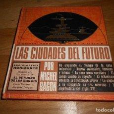 Libros de segunda mano: LAS CIUDADES DEL FUTURO, MICHEL RAGON, ENCICLOPEDIA HORIZONTE - PLAZA & JANES. Lote 127281511