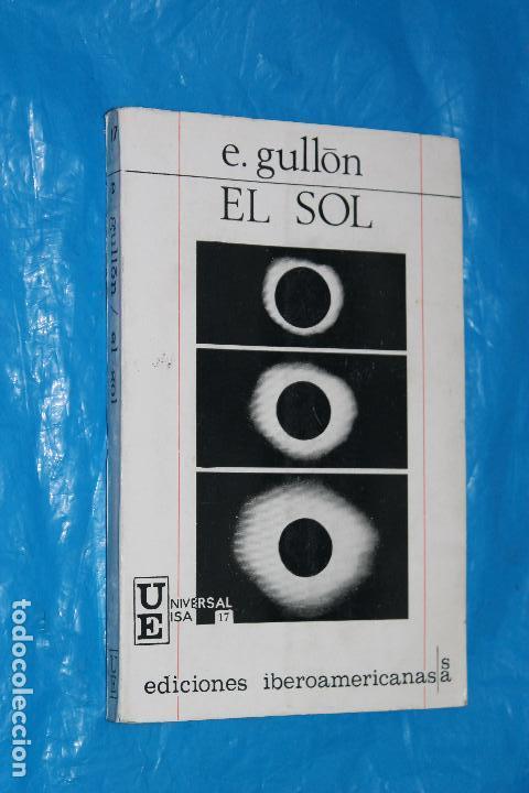 EL SOL, E.GULLON, EDICIONES IBEROAMERICANAS, 1968 (Libros de Segunda Mano - Ciencias, Manuales y Oficios - Astronomía)