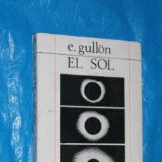 Libros de segunda mano: EL SOL, E.GULLON, EDICIONES IBEROAMERICANAS, 1968. Lote 128009507