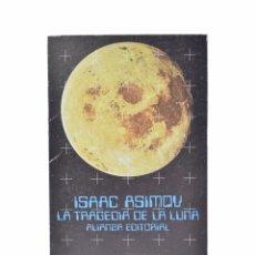 Libros de segunda mano: LA TRAGEDIA DE LA LUNA - MUY BUEN ESTADO - ASIMOV, ISAAC. Lote 130496202