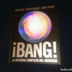 Libros de segunda mano: BANG , LA HISTORIA COMPLETA DEL UNIVERSO . Lote 143098716