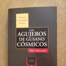 Libros de segunda mano: LOS AGUJEROS DE GUSANO CÓSMICOS (PAUL HALPERN). Lote 161918152