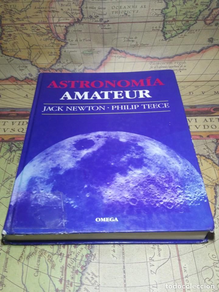 ASTRONOMÍA AMATEUR. JACK NEWTON Y PHILIP TEECE. (Libros de Segunda Mano - Ciencias, Manuales y Oficios - Astronomía)