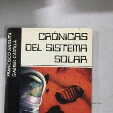 Libros de segunda mano: CRONICAS DEL SISTEMA SOLAR - FRANCISCO ANGUITA Y GABRIEL CASTILLA. Lote 133629398