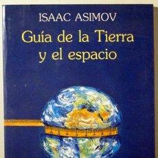 Libros de segunda mano: ASIMOV, ISAAC - GUÍA DE LA TIERRA Y EL ESPACIO - BARCELONA 1993. Lote 133689273