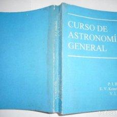 Libros de segunda mano: P.I.BAKULIN, E. V. KONONÓVICH, V.I.MOROZ CURSO DE ASTRONOMÍA GENERAL Y90119. Lote 133704734