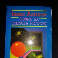 Libros de segunda mano: ISAAC ASIMOV SOBRE LA CIENCIA FICCION EDHASA. Lote 133804883