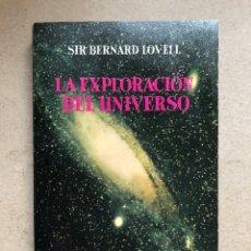 Libros de segunda mano: LA EXPLORACIÓN DEL UNIVERSO. SIR BERNARD LOVELL. AVENTURA DE LA CIENCIA, EDITORIAL NORTE Y SUR 1968.. Lote 133891378