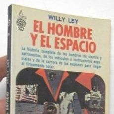 Libros de segunda mano: EL HOMBRE Y EL ESPACIO - WILLY LEY. Lote 133923454