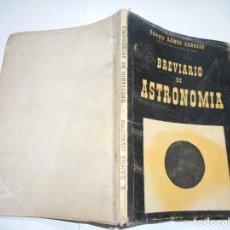 Libros de segunda mano: EULOGIO RAMOS GANGOSO BREVIARIO DE ASTRONOMÍA Y90192. Lote 133970154
