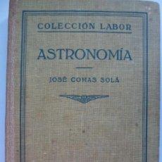 Libros de segunda mano: ASTRONOMÍA. JOSÉ COMAS SOLÁ. CUARTA EDICIÓN. 1942.. Lote 134436742