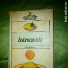 Libros de segunda mano: (F.1) ASTRONOMÍA POR IAIN NICOLSON AÑO 1982 ILUSTRADO EN COLOR. Lote 134750130