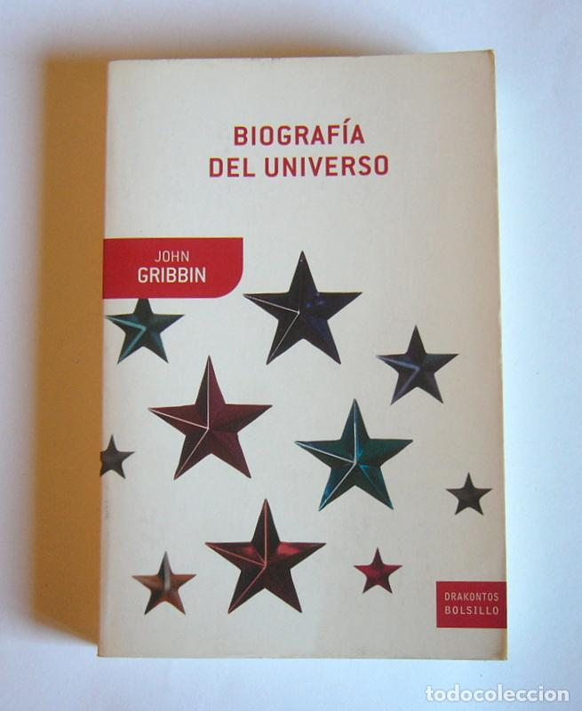 BIOGRAFIA DEL UNIVERSO - JOHN GRIBBIN (Libros de Segunda Mano - Ciencias, Manuales y Oficios - Astronomía)