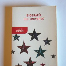 Libros de segunda mano: BIOGRAFIA DEL UNIVERSO - JOHN GRIBBIN. Lote 137677778