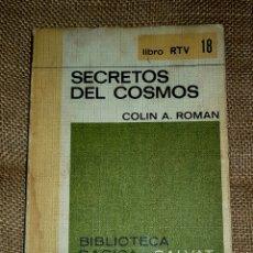 Libros de segunda mano: SECRETOS DEL COSMOS - COLIN A. ROMAN. Lote 138098197