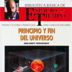 Libros de segunda mano: PRINCIPIO Y FIN DEL UNIVERSO - ABELARDO HERNÁNDEZ. Lote 138595766