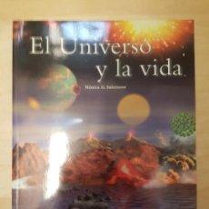 Libros de segunda mano: EL UNIVERSO Y LA VIDA MONICA G. SALOMONE PUBLICADO POR CENTRO DE ASTROBIOLOGIA (2004). Lote 138658714