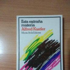 Libros de segunda mano: ESTA EXTRAÑA MATERIA. Lote 139875302
