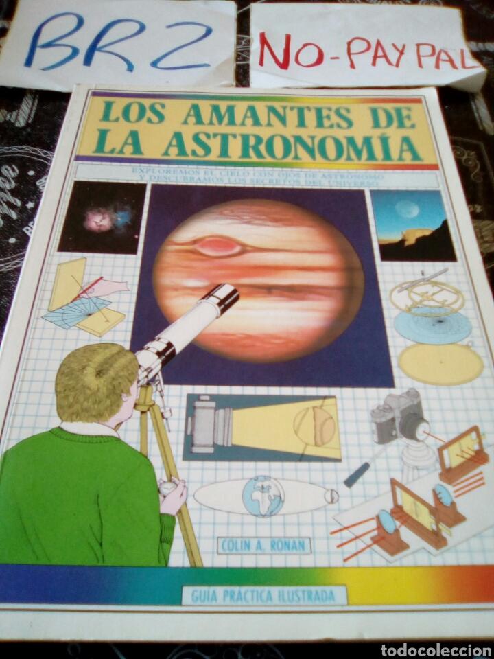 LOS AMANTES DE LA ASTRONOMÍA COLIN RONAN GUIA PRÁCTICA ILUSTRADA BLUME (Libros de Segunda Mano - Ciencias, Manuales y Oficios - Astronomía)