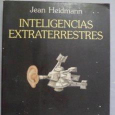 Libros de segunda mano: INTELIGENCIAS EXTRATERRESTRES. JEAN HEIDMANN. ARIEL.. Lote 140093762