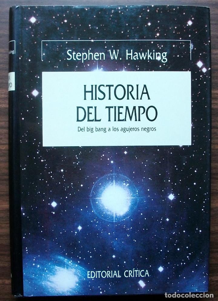 HISTORIA DEL TIEMPO. DEL BIG BANG A LOS AGUJEROS NEGROS. W. HAWKING (Libros de Segunda Mano - Ciencias, Manuales y Oficios - Astronomía)