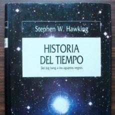 Libros de segunda mano: HISTORIA DEL TIEMPO. DEL BIG BANG A LOS AGUJEROS NEGROS. W. HAWKING. Lote 140289154