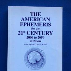 Libros de segunda mano: THE AMERICAN EPHEMERIS FOR THE 20TH CENTURY 2000 TO 2050 AT NOON - MICHELSEN. Lote 140972982