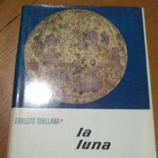 Libros de segunda mano: LA LUNA ERNESTO ORELLANA ENCICLOPEDIA EL MUNDO Y EL HOMBRE /EDITORIAL BRUGUERA, PRIMERA EDICIÓN 1962. Lote 141230450