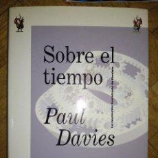 Libros de segunda mano: SOBRE EL TIEMPO PAUL DAVIES CRITICA TAPA DURA DRAKONTOS. Lote 141260498