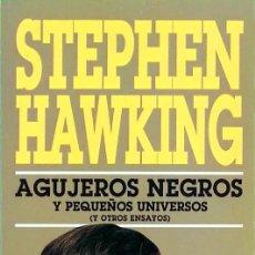 Libros de segunda mano: AGUJEROS NEGROS Y PEQUEÑOS UNIVERSOS - STEPHEN HAWKING. Lote 141332862