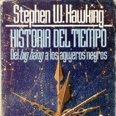 Libros de segunda mano: HISTORIA DEL TIEMPO: DEL BIG BAN A LOS AGUJEROS NEGROS - STEPHEN HAWKING. Lote 141482398