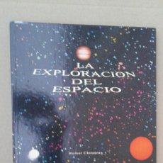 Libros de segunda mano: LA EXPLORACION DEL ESPACIO. RAFAEL CLEMENTE. Lote 141806590