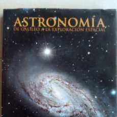 Libros de segunda mano: ASTRONOMÍA. DE GALILEO A LA EXPLORACIÓN ESPACIAL. RAFAEL BACHILLER. Lote 142875486