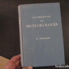 Libros de segunda mano: 1953 - FONTSERÉ - ELEMENTOS DE METEOROLOGÍA - EDIT. GUSTAVO GILI. Lote 144870038