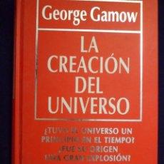 Libros de segunda mano: BIBLIOTECA DIVULGACIÓN CIENTÍFICA. LA CREACIÓN DEL UNIVERSO. GEORGE GAMOW. Lote 145106186