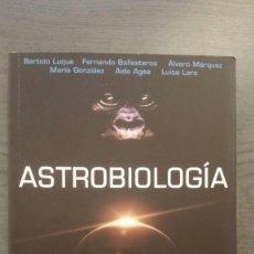 Libros de segunda mano: ASTROBIOLOGÍA UN PUENTE ENTRE EL BIG BANG Y LA VIDA. Lote 145281574