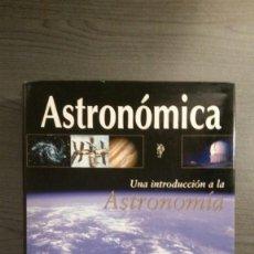 Libros de segunda mano: ASTROMICA UNA INTRODUCCIÓN A LA ASTRONOMÍA. Lote 145283518